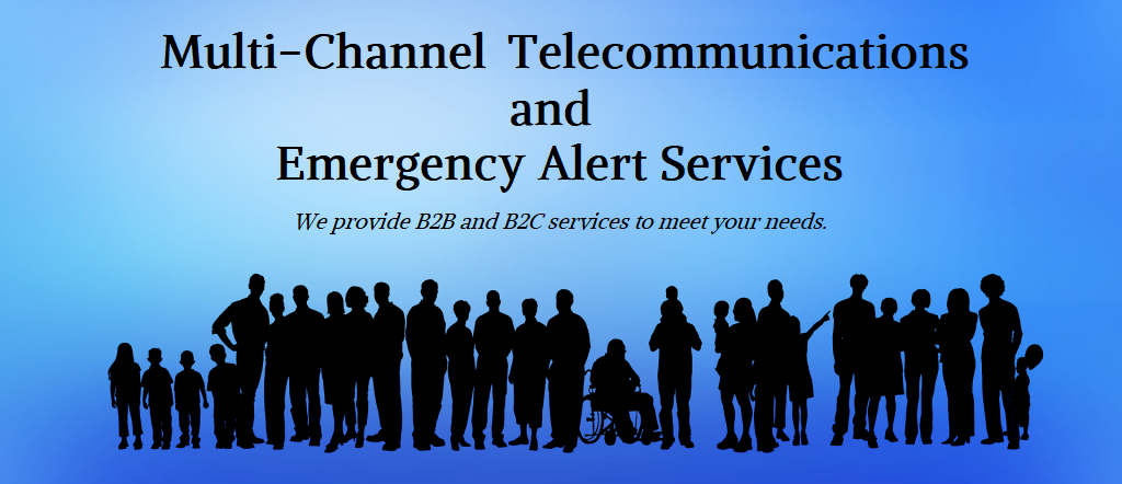Multi-Channel Telecommunications & Emergency Alert Services. We provide B2B and B2C services to meet your needs.
